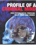 Profile of a Criminal Mind – How Psychological Profiling Helps Solve True Crimes