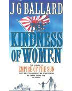 Kindness of Women - Ballard, J. G.