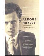 Aldous Huxley – An English Intellectual