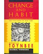 Change and Habit – The Challenge of Our Time