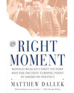 The Right Moment – Ronald Reagan's First Victory