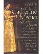 Catherine de Medici – Renaissance Queen of France