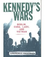 Kennedy's Wars – Berlin, Cuba, Laos, and Vietnam