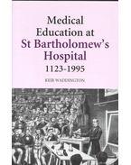 Medical Education at St Bartholomew's Hospital 1123-1995
