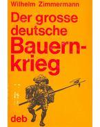 Der grosse deutsche Bauernkrieg - Zimmermann, Wilhelm