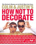 Collin and Justin's – How Not to Decorate