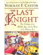 The Last Knight – The Twilight of the Middle Ages and the Birth of the Modern Era