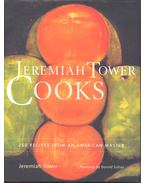 Jeremiah Tower Cooks – 250 Recipes from an American Master