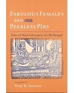 Fabulous Females and Peerless Pirs – Tales of Mad Adventure in Old Bengal