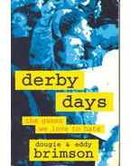 Derby Days – The Games We Love to Hate