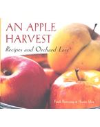 An Apple Harvest – Recipes and Orchard Lore