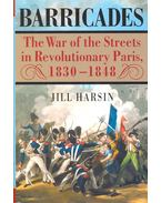 Barricades – The War of the Streets in Revolutionary Paris 1830-1848