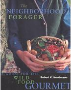 The Neighborhood Forager – A Guide for the Wild Food Gourmet