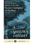 A Sailor's Odyssey - Early days to Matapan. The Autobiography of Admiral of the Fleet Viscount Cunningham of Hyndhope