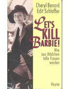 Let's Kill Barbie! - Wie aus Mädchen tolle Frauen werden