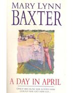 A Day in April - Baxter, Mary Lynn
