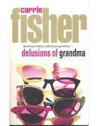Delusions of Grandma