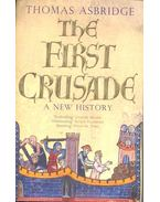 The First Crusade – A New History