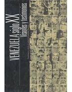 Venezuela siglo XX – Visiones y testimonios