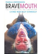 Bravemouth – Living with Billy Connolly