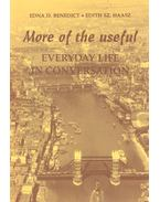 More of the Useful – Everyday Life in Conversation