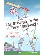 The Strange Death of Tory England