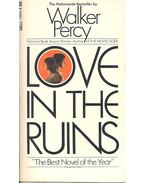 Love in the Ruins – The Adventures of a Bad Catholic at a Time Near the End of the World