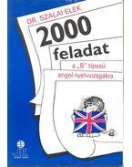 """2000 feladat a """"B"""" típusú angol nyelvvizsgákra"""