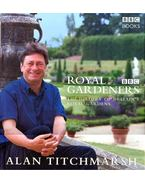 Royal Gardeners – The History of Britain's Royal Gardens