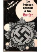 Le Poisson chinois a tué Hitler