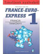 Tanuljunk nyelveket: France-Euro-Express 1. tankönyv + munkafüzet
