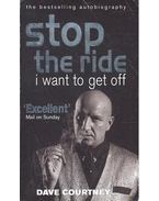 Stop the Ride – I Want to Get Off