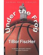Under the Frog - Fischer Tibor