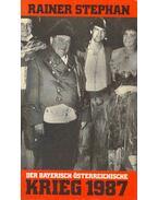 Der Bayerisch-Österreichische Krieg 1987