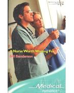A Nurse Worth Waiting For - Sanderson, Gill