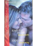 Beauty and the Baby; Social Graces