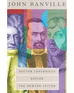The Revolutions Trilogy - Doctor Copernicus; Kepler; The Newton Letter