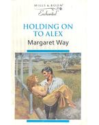 Holding on to Alex