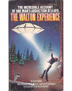 The Walton Experience – The Incredible Account of One Man's Abduction by a Ufo