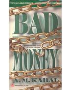 Bad Money