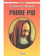 Le opere e i miracoli di Padre Pio