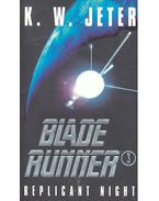 Blade Runner 3 – Replicant Night - JETER, K.W.
