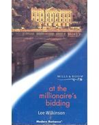 At the Millionaire's Bidding