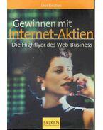 Gewinnen mit Internet-Aktien - Die Highflyer des Web-Business