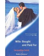 Wife : Bought and Paid For