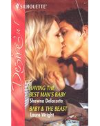 Having the Best Man's Baby; Baby and the Beast