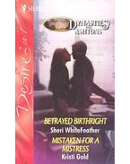 Betrayed Birthright; Mistaken for a Mistress