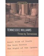 Three by Tennessee – Sweet Bird of Youth; The Rose Tattoo; The Night of the Iguana
