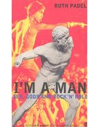 I'm a Man – Sex, Gods and Rock'n'Roll