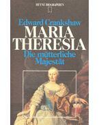 Maria Theresia - Die mütterliche Majestät